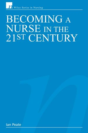 Becoming a Nurse in the 21st Century (0470030135) cover image