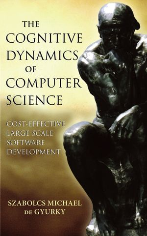 The Cognitive Dynamics of Computer Science: Cost-Effective Large Scale Software Development (0470036435) cover image