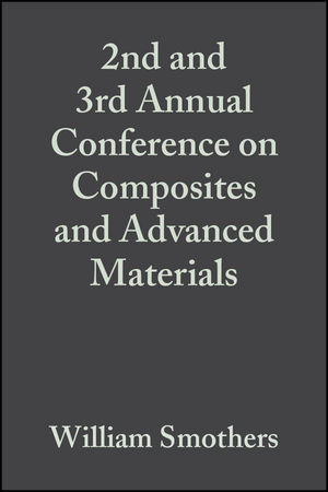 2nd and 3rd Annual Conference on Composites and Advanced Materials, Volume 1, Issue 7/8