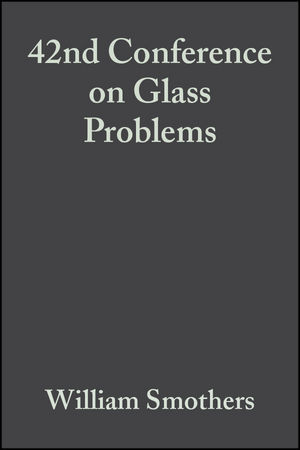 42nd Conference on Glass Problems, Volume 3, Issue 3/4
