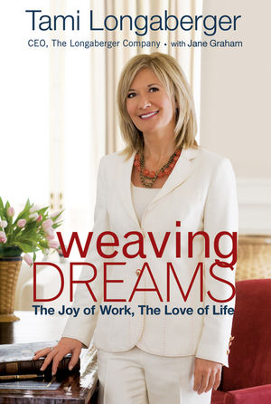 Weaving Dreams: The Joy of Work, The Love of Life (0470630035) cover image