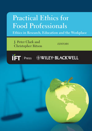 Practical Ethics for Food Professionals: Ethics in Research, Education and the Workplace (0470673435) cover image
