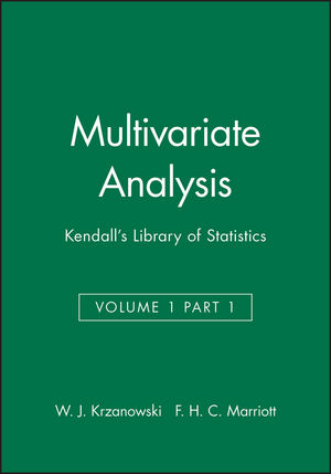 Multivariate Analysis: Kendall's Library of Statistics, Volume 1 Part 1