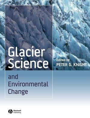 Glacier Science and Environmental Change (0470750235) cover image