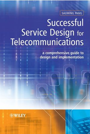 Successful Service Design for Telecommunications: A comprehensive guide to design and implementation (0470753935) cover image