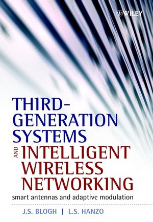 Third-Generation Systems and Intelligent Wireless Networking: Smart Antennas and Adaptive Modulation