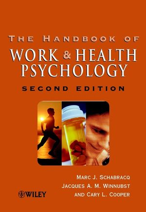 The Handbook of Work and Health Psychology, 2nd Edition (0470855835) cover image