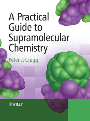 A Practical Guide to Supramolecular Chemistry (0470866535) cover image