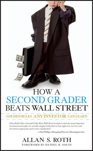 How a Second Grader Beats Wall Street: Golden Rules Any Investor Can Learn (0470919035) cover image