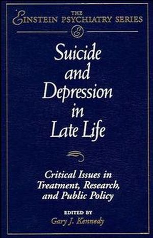 Suicide and Depression in Late Life: Critical Issues in Treatment, Research and Public Policy