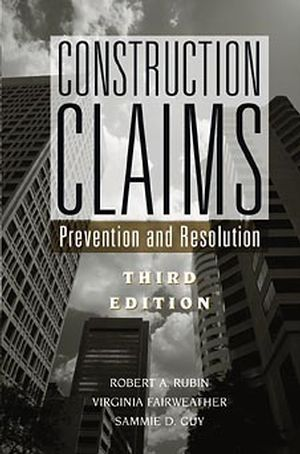 Construction Claims: Prevention and Resolution, 3rd Edition