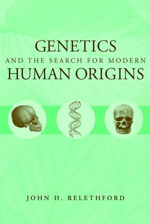 Genetics and the Search for Modern Human Origins (0471384135) cover image