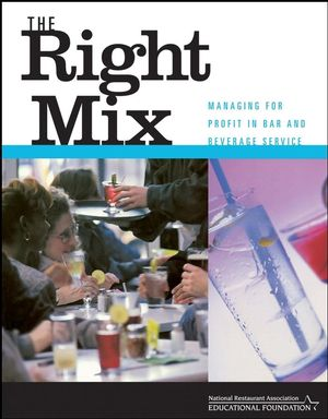 The Right Mix: Managing for Profit in Bar and Beverage Service