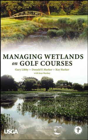 Managing Wetlands on Golf Courses (0471472735) cover image