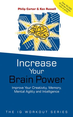 Increase Your Brainpower: Improve Your Creativity, Memory, Mental Agility and Intelligence (0471531235) cover image