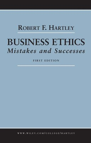 Business Ethics: Mistakes and Successes