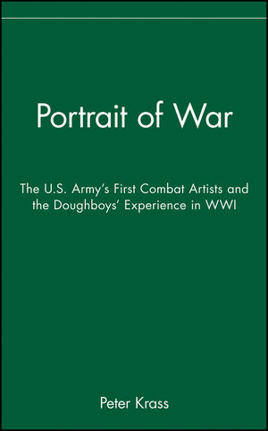 Portrait of War: The U.S. Army's First Combat Artists and the Doughboys' Experience in WWI