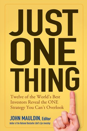 Just One Thing: Twelve of the World's Best Investors Reveal the One Strategy You Can't Overlook (0471738735) cover image
