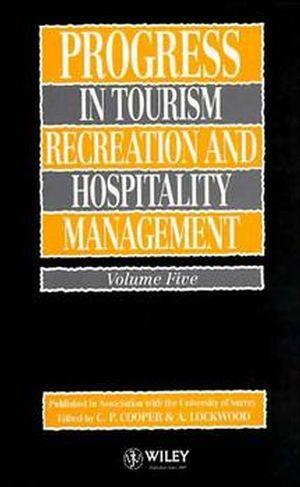 Progress in Tourism, Recreation and Hospitality Management, Volume 5