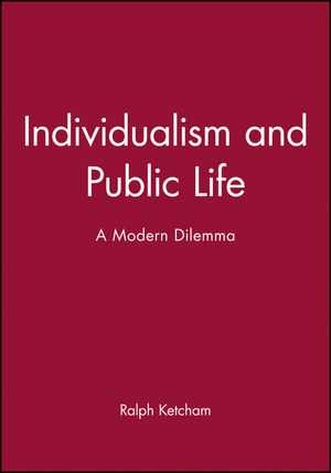 Individualism and Public Life: A Modern Dilemma (0631157735) cover image