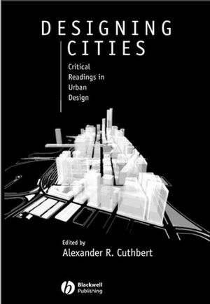 Designing Cities: Critical Readings in Urban Design (0631235035) cover image