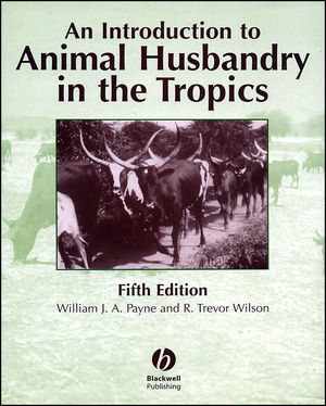An Introduction to Animal Husbandry in the Tropics, 5th Edition