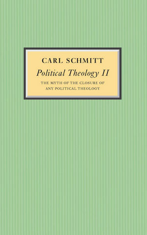 Political Theology II: The Myth of the Closure of any Political Theology (0745642535) cover image