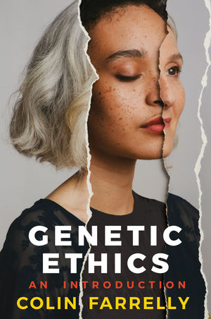 Genetic Ethics: An Introduction