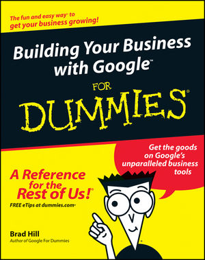 Building Your Business with Google For Dummies (0764571435) cover image