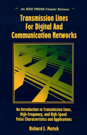 Transmission Lines and Communication Networks : An Introduction to Transmission Lines, High-frequency and High-speed Pulse Characteristics and Applications