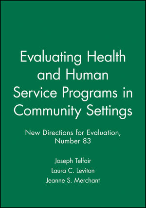 Evaluating Health and Human Service Programs in Community Settings: New Directions for Evaluation, Number 83