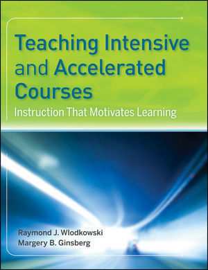 Teaching Intensive and Accelerated Courses: Instruction that Motivates Learning (0787968935) cover image