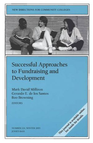 Successful Approaches to Fundraising and Development: New Directions for Community Colleges, Number 124 (0787972835) cover image