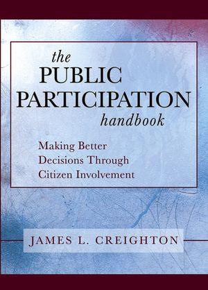 The Public Participation Handbook: Making Better Decisions Through Citizen Involvement (0787979635) cover image