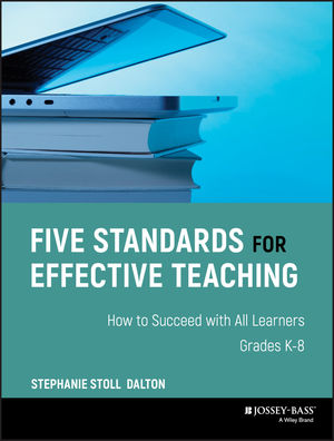 Five Standards for Effective Teaching: How to Succeed with All Learners, Grades K-8