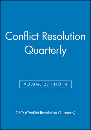 Conflict Resolution Quarterly, Volume 23, Number 4, Summer 2006 (0787988235) cover image