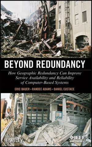 Beyond Redundancy: How Geographic Redundancy Can Improve Service Availability and Reliability of Computer-Based Systems (1118104935) cover image