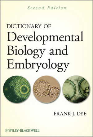 Dictionary of Developmental Biology and Embryology, 2nd Edition (1118196635) cover image