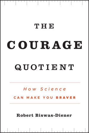 The Courage Quotient: How Science Can Make You Braver (1118206835) cover image