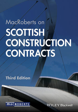 MacRoberts on Scottish Construction Contracts, 3rd Edition (1118273435) cover image