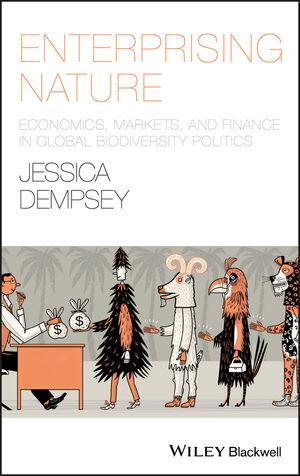Enterprising Nature: Economics, Markets, and Finance in Global Biodiversity Politics (1118640535) cover image