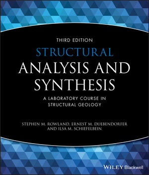 Structural Analysis and Synthesis: A Laboratory Course in Structural Geology, 3rd Edition