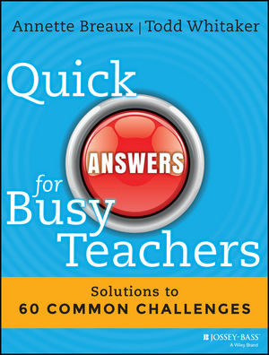 Quick Answers for Busy Teachers: Solutions to 60 Common Challenges (1118920635) cover image