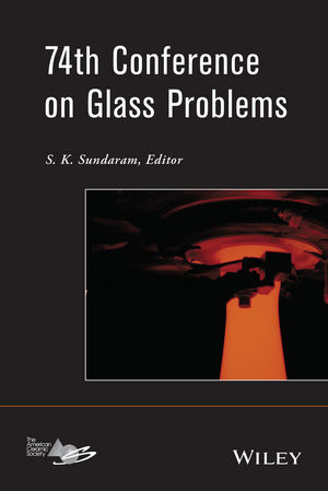 74th Conference on Glass Problems: Version B - Meeting Attendees Only, Volume 35, Issue 1