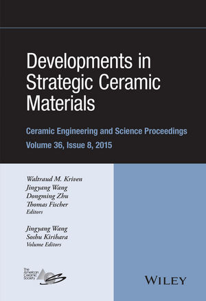 Developments in Strategic Ceramic Materials: A Collection of Papers Presented at the 39th International Conference on Advanced Ceramics and Composites, January 25-30, 2015, Daytona Beach, Florida, Volume 36 Issue 8 (1119211735) cover image
