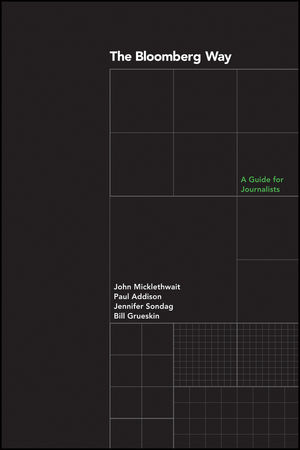 The Bloomberg Way: A Guide for Journalists, 14th Edition (1119272335) cover image