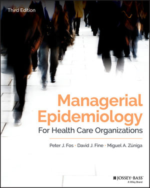Managerial Epidemiology for Health Care Organizations, 3rd Edition