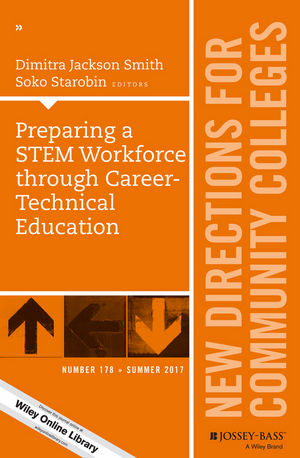Preparing a STEM Workforce through Career-Technical Education: New Directions for Community Colleges, Number 178 (1119428335) cover image
