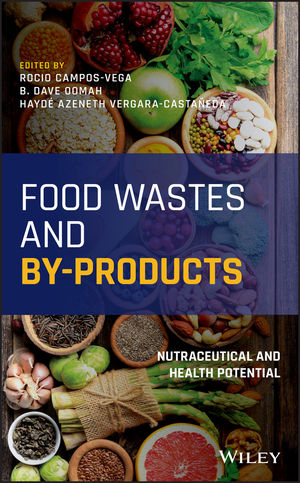 Food Wastes and By-products: Nutraceutical & Health Potential