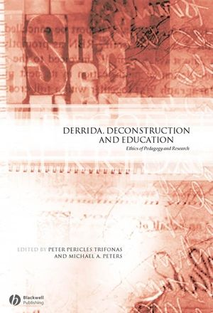 Derrida, Deconstruction and Education: Ethics of Pedagogy and Research (1405119535) cover image